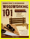 Newbies Guide To Woodworking Woodworking 101