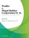 Wadler V Mogul Rubber Corporation Et Al