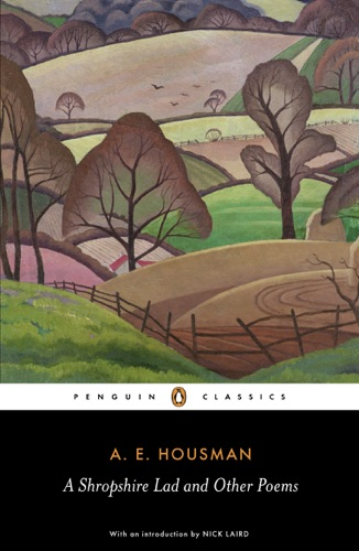 Nick Laird & A.E. Housman - A Shropshire Lad and Other Poems