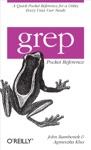 Grep Pocket Reference