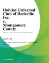 Holiday Universal Club Of Rockville Inc V Montgomery County