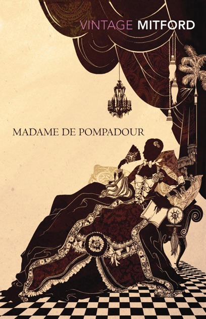 Madame De Pompadour By Nancy Mitford On Apple Books