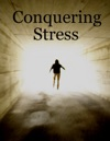 Conquering Stress