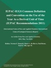 IUPAC-IUGS Common Definition And Convention On The Use Of The Year As A Derived Unit Of Time IUPAC Recommendations 2011 International Union Of Pure And Applied Chemistry-International Union Of Geological Sciences Report