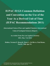 IUPAC-IUGS Common Definition And Convention On The Use Of The Year As A Derived Unit Of Time (IUPAC Recommendations 2011) (International Union Of Pure And Applied Chemistry-International Union Of Geological Sciences) (Report)
