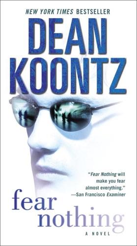 Dean Koontz - Fear Nothing