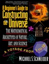 A Beginners Guide To Constructing The Universe