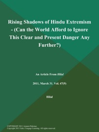 Rising Shadows Of Hindu Extremism Can The World Afford To Ignore This Clear And Present Danger Any Further