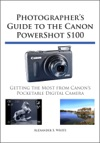Photographers Guide To The Canon PowerShot S100