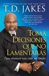 Toma Decisiones Que No Lamentars Making Grt Decisions Span