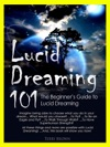 The Beginners Guide To Lucid Dreaming Lucid Dreaming 101