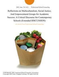 Reflections On Multiculturalism Social Justice And Empowerment Groups For Academic Success A Critical Discourse For Contemporary Schools Extended Discussion