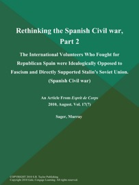 Rethinking The Spanish Civil War Part 2 The International Volunteers Who Fought For Republican Spain Were Idealogically Opposed To Fascism And Directly Supported Stalin S Soviet Union Spanish Civil War