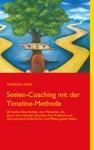 Seelen-Coaching Mit Der Timeline-Methode