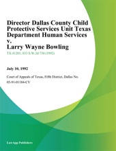 Director Dallas County Child Protective Services Unit Texas Department Human Services V. Larry Wayne Bowling