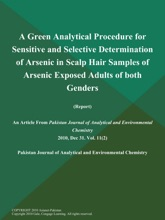 A Green Analytical Procedure For Sensitive And Selective Determination Of Arsenic In Scalp Hair Samples Of Arsenic Exposed Adults Of Both Genders (Report)
