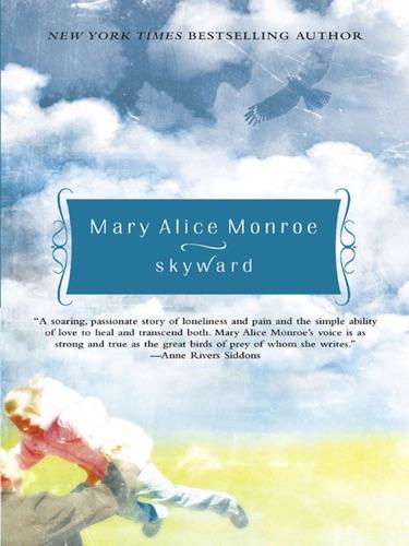 Mary Alice Monroe - Skyward