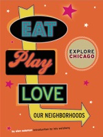 Explore Chicago: Eat. Play. Love. Our Neighborhoods