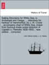 Sailing Directions For White Sea To Archangel And Onega  Directions For Harbour Of Hammerfest By J W Crowe Accompany Chart Of White Sea Drawn From Surveys Made Under Direction Of Captain Lt Reineke 1829-1833 New Edition Corrected