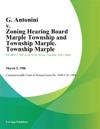 G Antonini V Zoning Hearing Board Marple Township And Township Marple Township Marple
