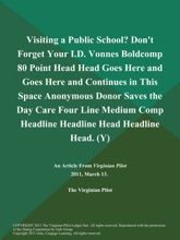 Visiting a Public School? Don't Forget Your I.D. Vonnes Boldcomp 80 Point Head Head Goes Here and Goes Here and Continues in This Space Anonymous Donor Saves the Day Care Four Line Medium Comp Headline Headline Head Headline Head (Y)