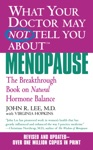 What Your Doctor May Not Tell You AboutTM Menopause