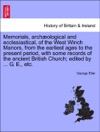 Memorials Archological And Ecclesiastical Of The West Winch Manors From The Earliest Ages To The Present Period With Some Records Of The Ancient British Church Edited By  G E Etc
