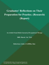 Graduates' Reflections on Their Preparation for Practice (Research) (Report)