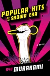 Popular Hits Of The Showa Era A Novel