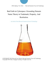 Bad Faith in Cyberspace: Grounding Domain Name Theory in Trademark, Property, And Restitution.
