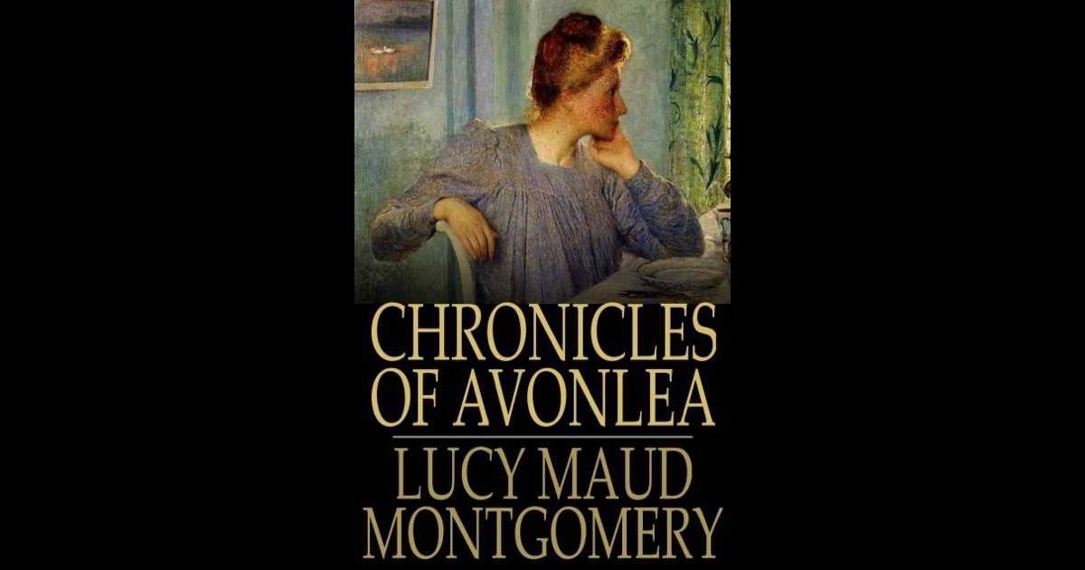 Chronicles of Avonlea |Lucy Maud Montgomery|Free download ...