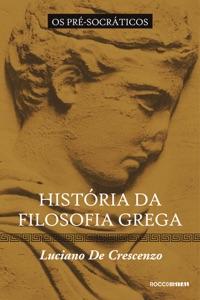 História da filosofia grega - Os pré-socráticos Book Cover