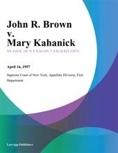 John R. Brown V. Mary Kahanick