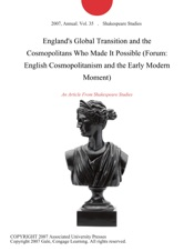 Download and Read Online England's Global Transition and the Cosmopolitans Who Made It Possible (Forum: English Cosmopolitanism and the Early Modern Moment)