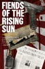 Fiends of the Rising Sun