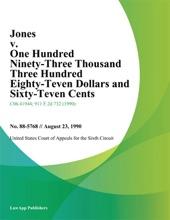 Jones v. One Hundred Ninety-Three Thousand Three Hundred Eighty-Teven Dollars and Sixty-Teven Cents