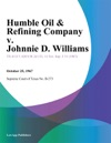 Humble Oil  Refining Company V Johnnie D Williams
