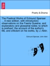 The Poetical Works Of Edmund Spenser  A New Edition With Introductory Observations On The Faerie Queene And Explanatory And Glossarial Notes To Which Is Prefixed The Account Of The Authors Life And Criticism On His Works By J Aikin Vol I