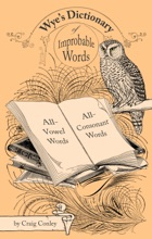Wye's Dictionary Of Improbable Words