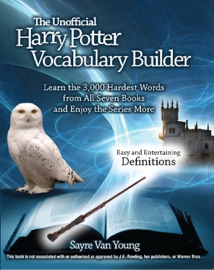 The Unofficial Harry Potter Vocabulary Builder - Sayre Van Young