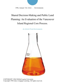 Shared Decision Making And Public Land Planning An Evaluation Of The Vancouver Island Regional Core Process