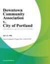 Downtown Community Association V City Of Portland