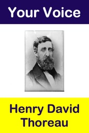 Your Voice Henry David Thoreau
