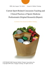 Current Sport-Related Concussion Teaching And Clinical Practices Of Sports Medicine Professionals (Original Research) (Report)
