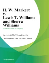 H. W. Markert v. Lewis T. Williams and Sherra Williams