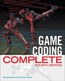 Game Coding Complete, Fourth Edition - Mike McShaffry