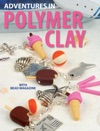 Adventures In Polymer Clay
