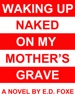 Waking Up Naked On My Mother's Grave