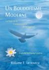 Un Bouddhisme Moderne Volume 1 Le Soutra