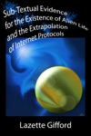 Sub-Textual Evidence For The Existence Of Alien Life And The Extrapolation Of Internet Protocols
